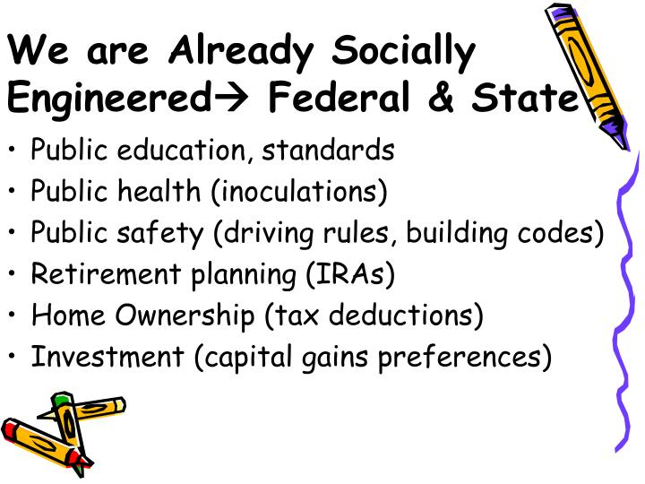 We are already socially engineered federal state