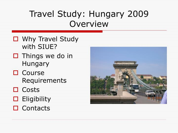 Travel study hungary 2009 overview