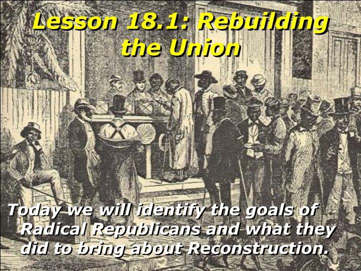 Lesson 18.1: Rebuilding the Union