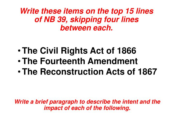 Write these items on the top 15 lines of NB 39, skipping four lines between each.