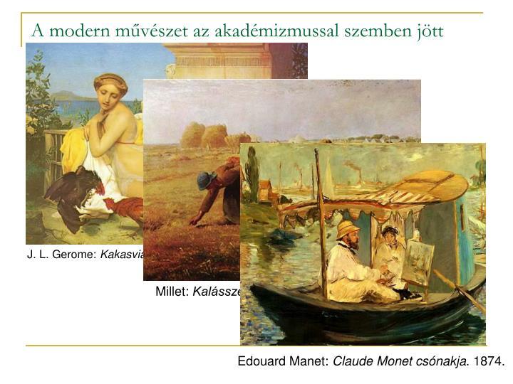 A modern művészet az akadémizmussal szemben jött létre