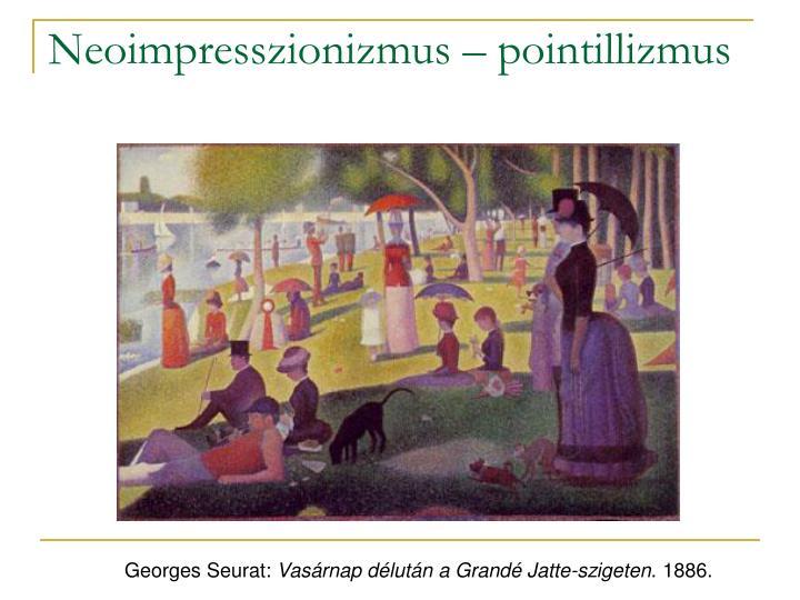 Neoimpresszionizmus – pointillizmus
