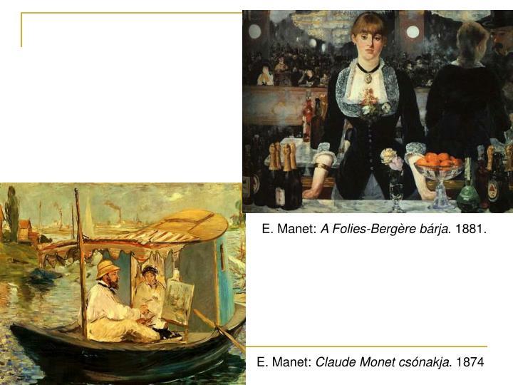 E. Manet: