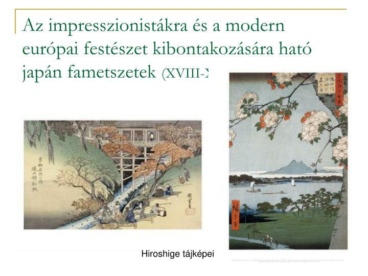 Az impresszionistákra és a modern európai festészet kibontakozására ható japán fametszetek