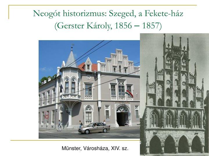 Neogót historizmus: Szeged, a Fekete-ház