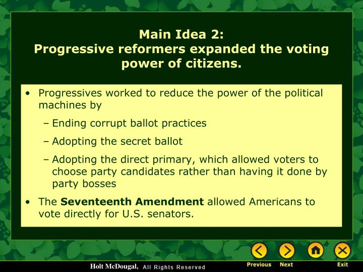 Progressives worked to reduce the power of the political machines by