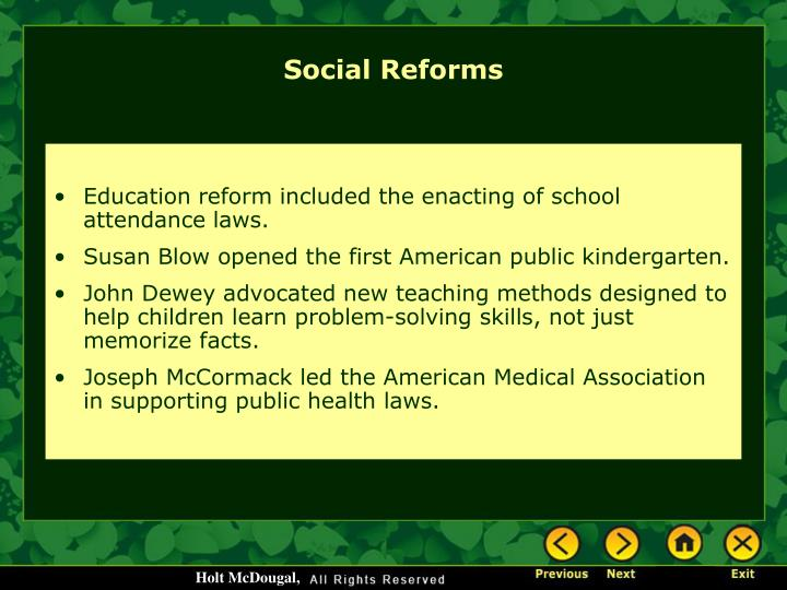 Education reform included the enacting of school attendance laws.