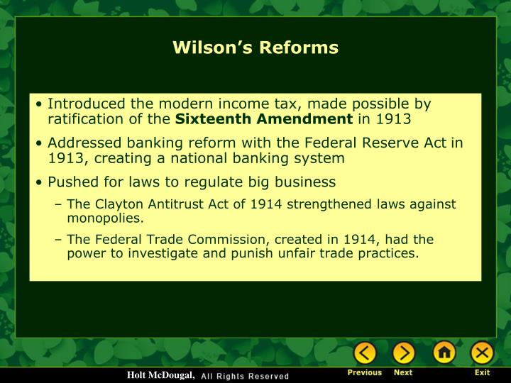 Introduced the modern income tax, made possible by ratification of the