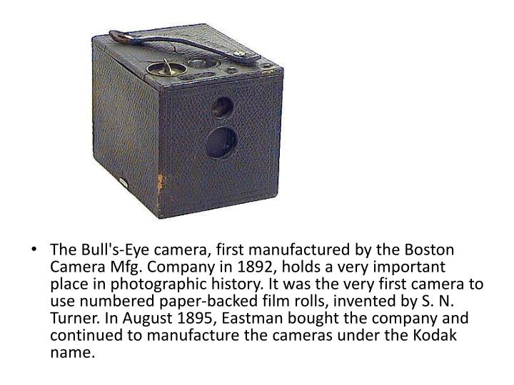 The Bull's-Eye camera, first manufactured by the Boston Camera Mfg. Company in 1892, holds a very im...