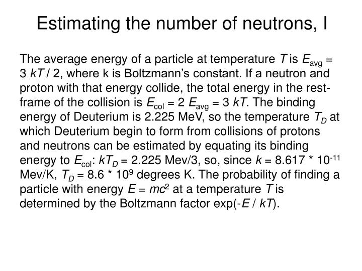 Estimating the number of neutrons, I