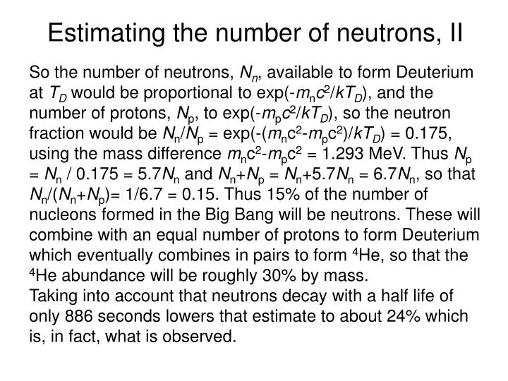 Estimating the number of neutrons, II