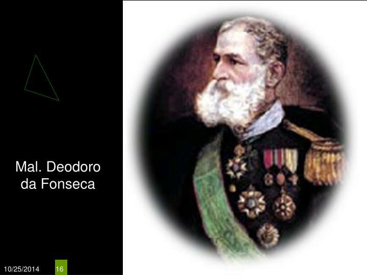 Mal. Deodoro da Fonseca