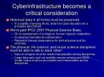 cyberinfrastructure becomes a critical consideration