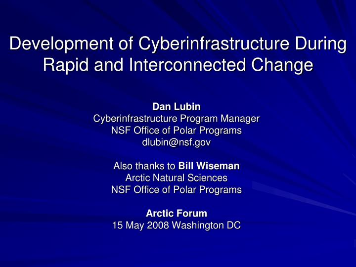 Development of Cyberinfrastructure During Rapid and Interconnected Change