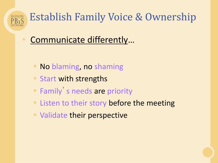 Establish Family Voice & Ownership