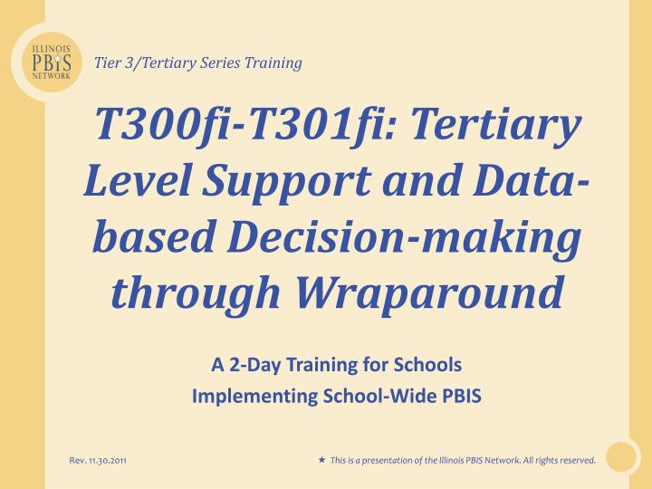 T300fi t301fi tertiary level support and data based decision making through wraparound