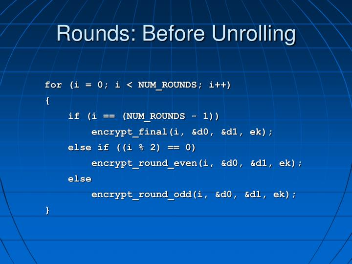 Rounds: Before Unrolling