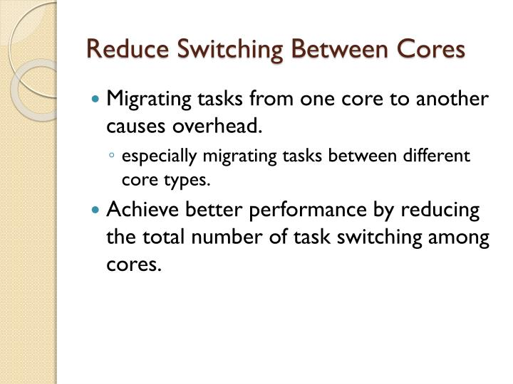 Reduce Switching Between Cores