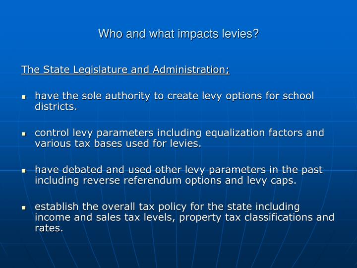 Who and what impacts levies?