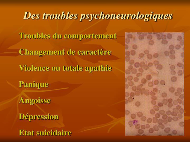 Des troubles psychoneurologiques