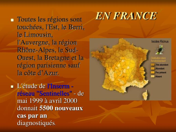 Toutes les régions sont touchées, l'Est, le Berri, le Limousin, l'Auvergne, la région Rhône-Alpes, le Sud-Ouest, la Bretagne et la région parisienne sauf la côte d'Azur.