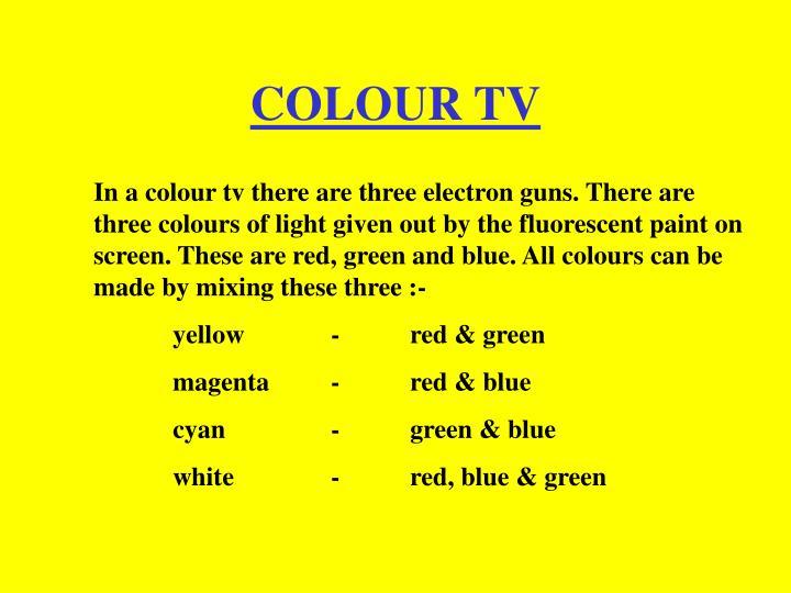 COLOUR TV