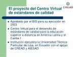 el proyecto del centro virtual de est ndares de calidad