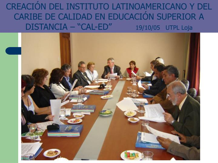 """CREACIÓN DEL INSTITUTO LATINOAMERICANO Y DEL CARIBE DE CALIDAD EN EDUCACIÓN SUPERIOR A DISTANCIA – """"CAL-ED"""""""