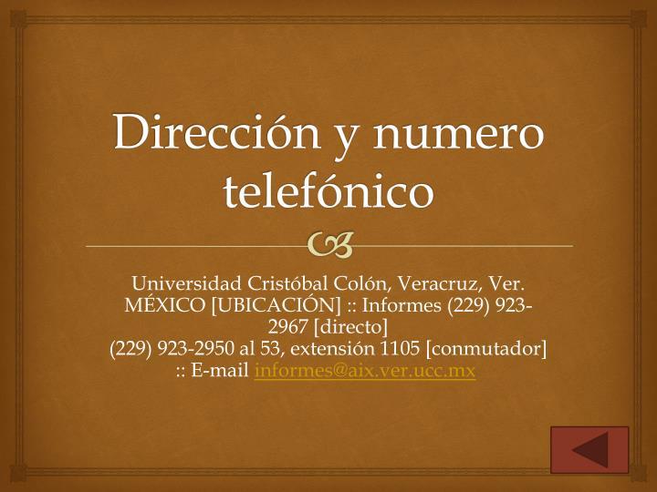 Dirección y numero telefónico