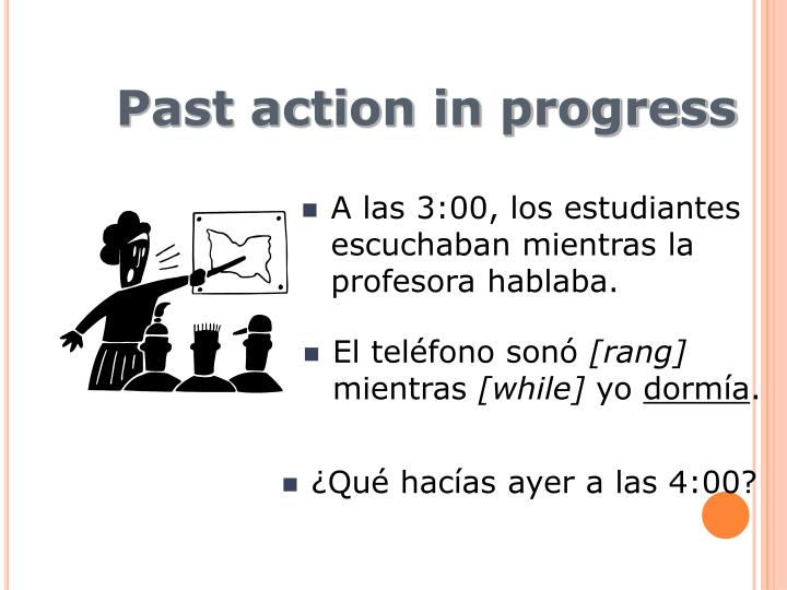 Past action in progress