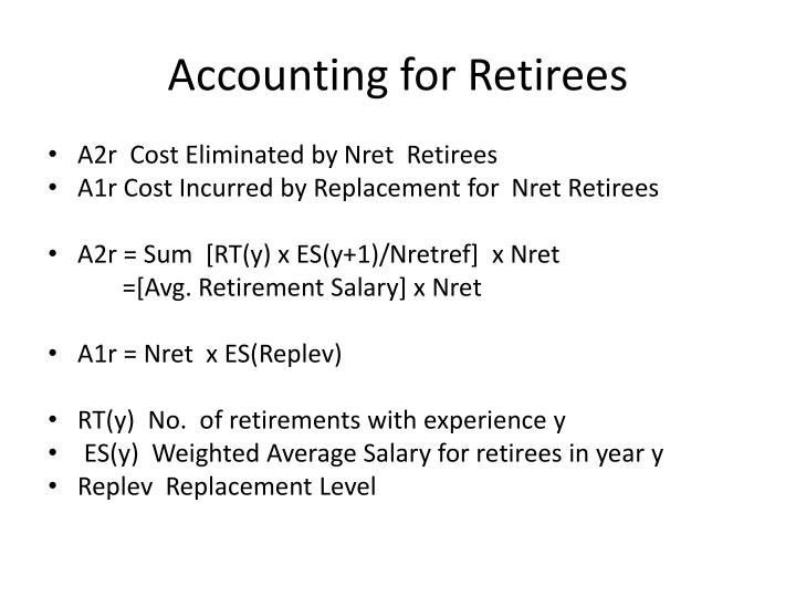 Accounting for Retirees