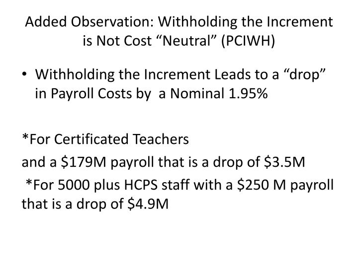"Added Observation: Withholding the Increment is Not Cost ""Neutral"" (PCIWH)"