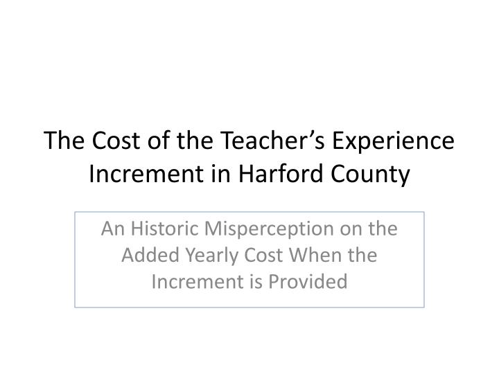 The cost of the teacher s experience increment in harford county