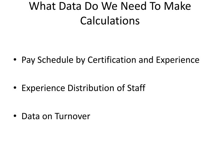 What Data Do We Need To Make Calculations