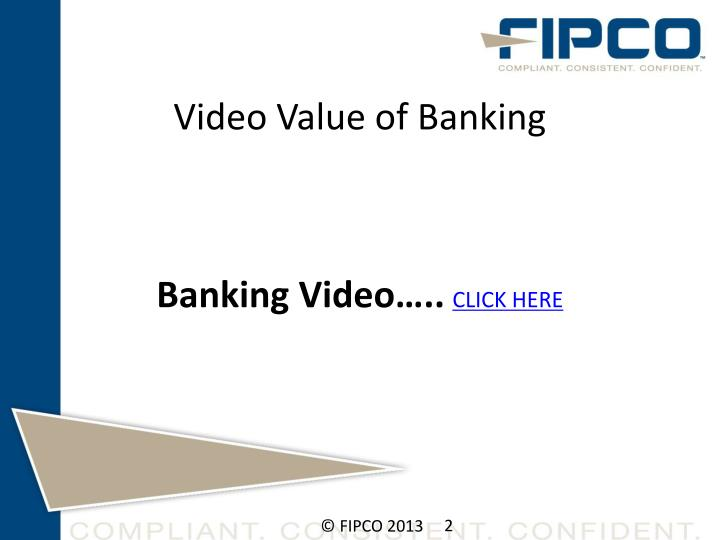 Video Value of Banking