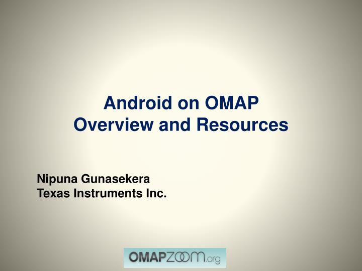 Android on omap overview and resources
