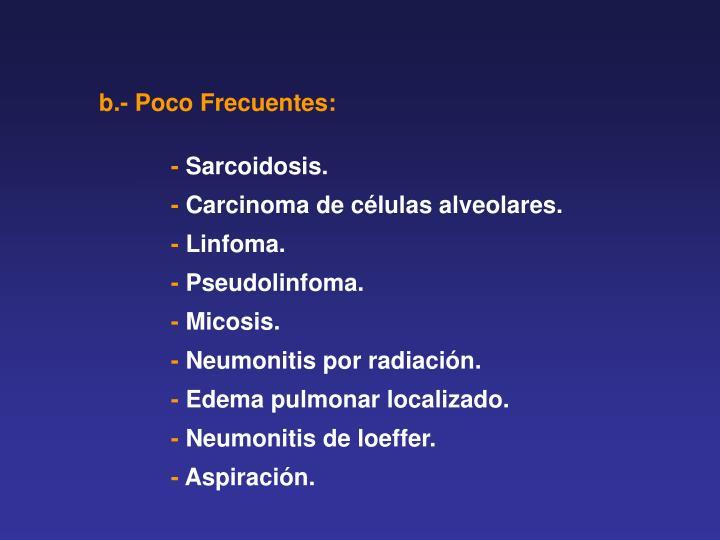 b.- Poco Frecuentes: