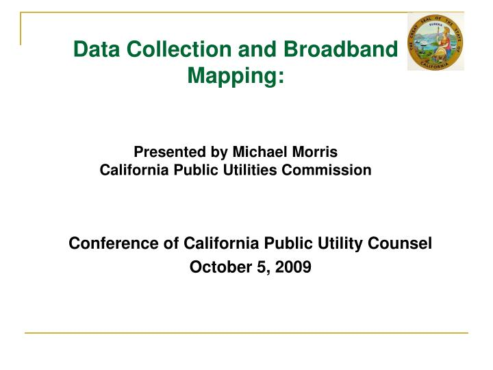 Data Collection and Broadband Mapping: