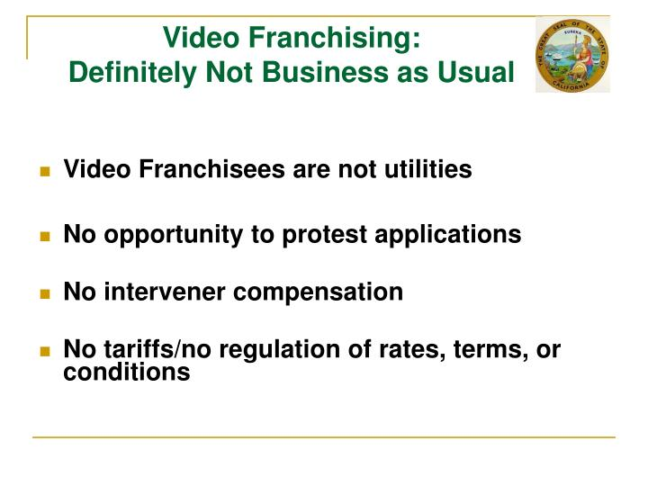 Video franchising definitely not business as usual