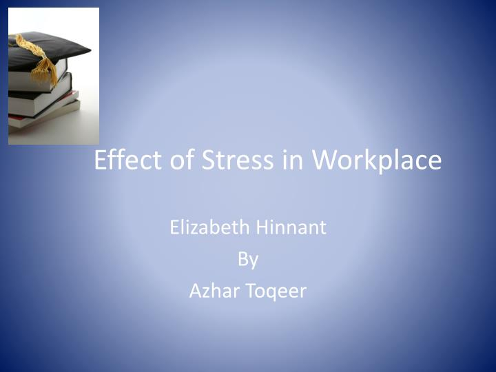 effects of stress in the workplace Sources and effects of work-related stress in nursing, sources and effects of work-related stress in nursing.