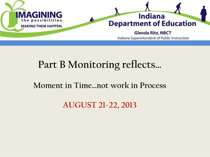 Part B Monitoring reflects…