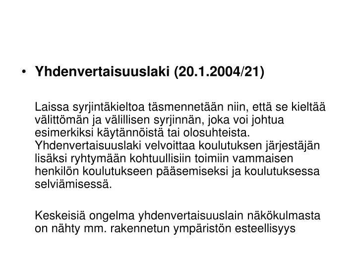 Yhdenvertaisuuslaki (20.1.2004/21)
