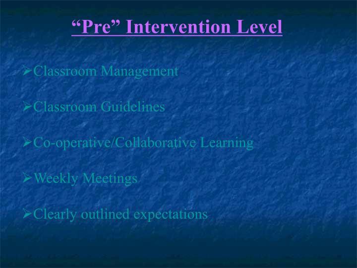 """""""Pre"""" Intervention Level"""
