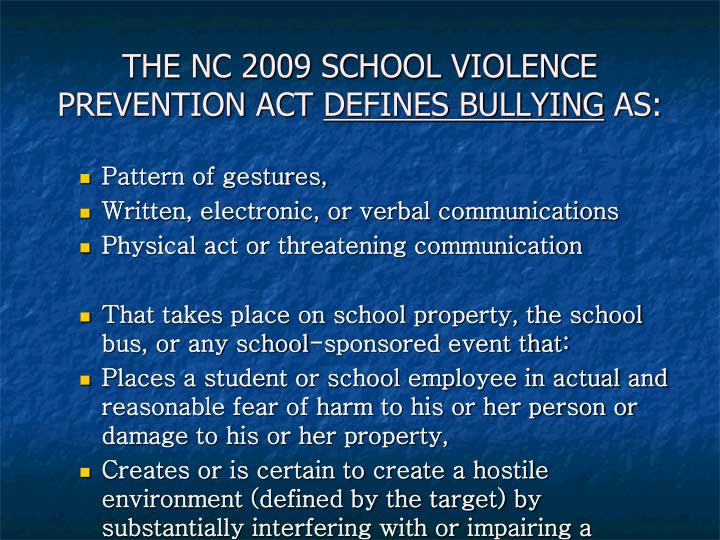 THE NC 2009 SCHOOL VIOLENCE PREVENTION ACT