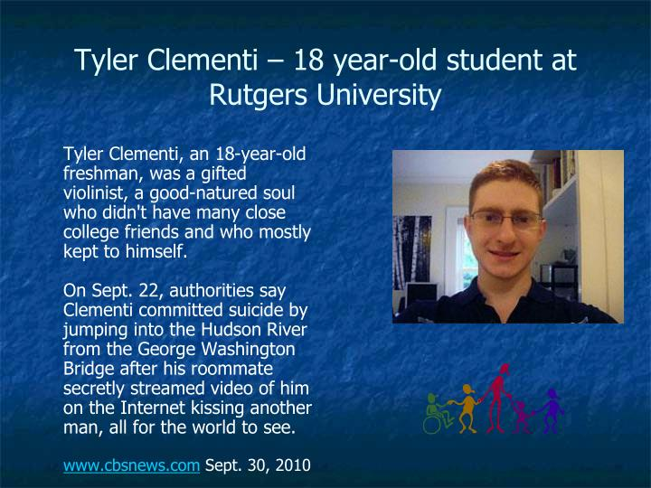 Tyler Clementi – 18 year-old student at Rutgers University