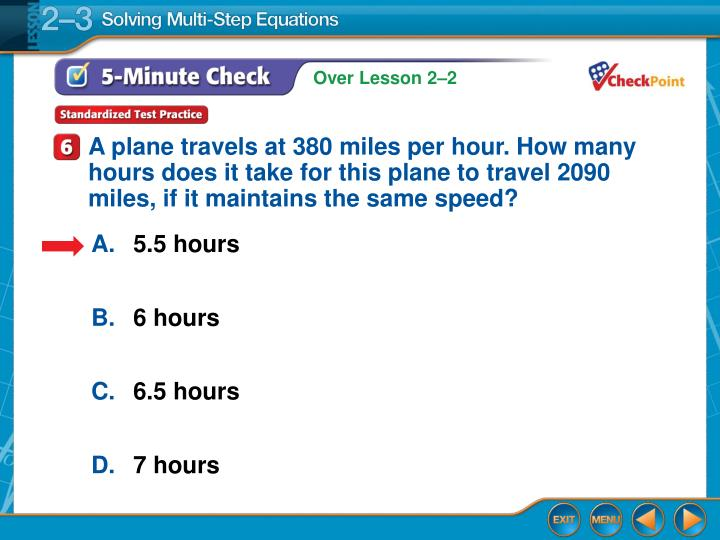 A plane travels at 380 miles per hour. How many hours does it take for this plane to travel 2090 miles, if it maintains the same speed?