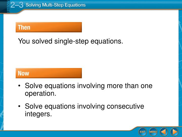 You solved single-step equations.