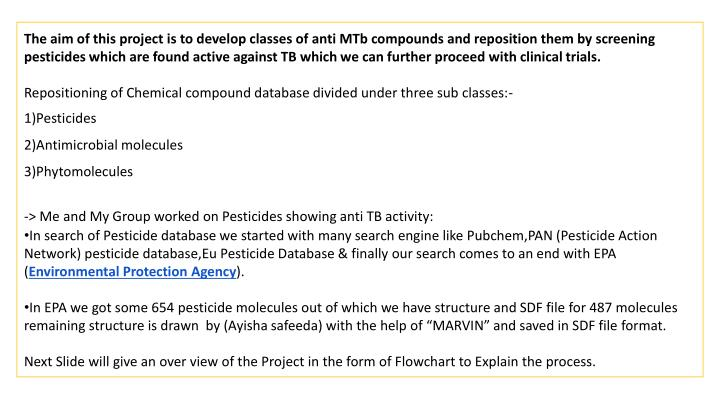 The aim of this project is to develop classes of anti MTb compounds and reposition them by screening...