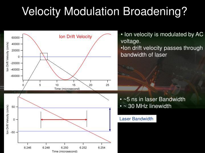 Velocity Modulation Broadening?