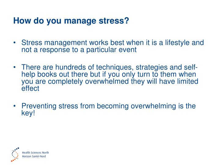 How do you manage stress?